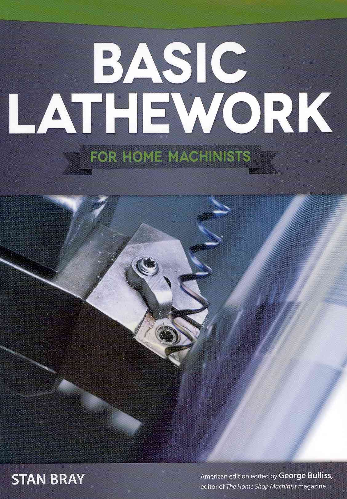 Basic Lathework for Home Machinists By Bray, Stan