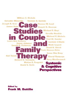 Case Studies in Couple and Family Therapy By Dattilio, Frank M. (EDT)/ Goldfried, Marvin R. (FRW)